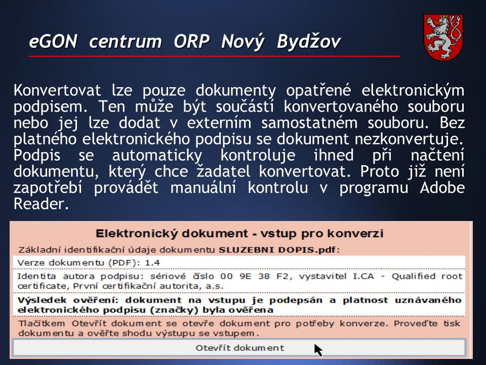 eGON centrum ORP Nový Bydžov Konvertovat lze pouze dokumenty opatřené elektronickým podpisem.