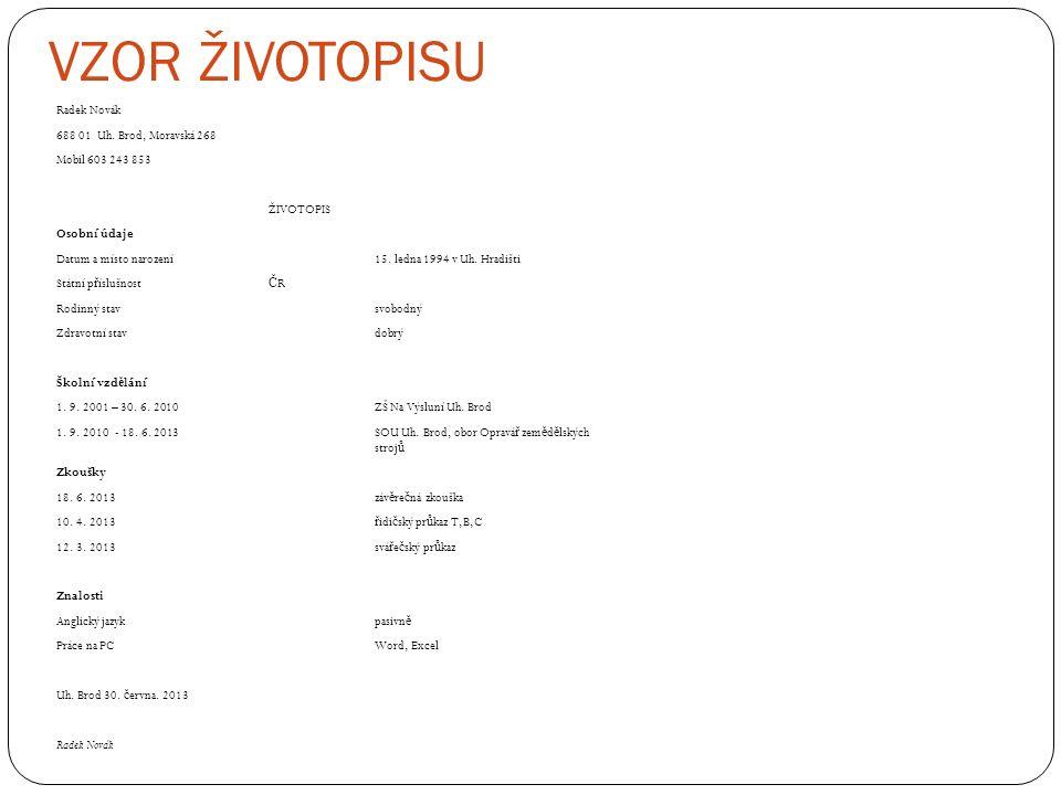 VZOR ŽIVOTOPISU Radek Novák 688 01 Uh.