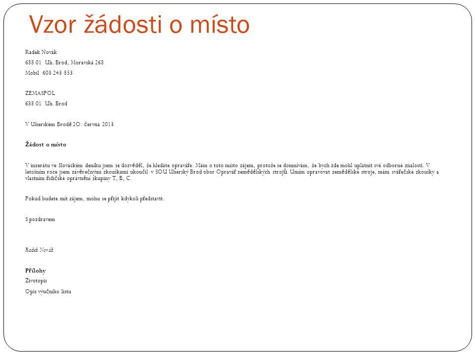 Vzor žádosti o místo Radek Novák 688 01 Uh.