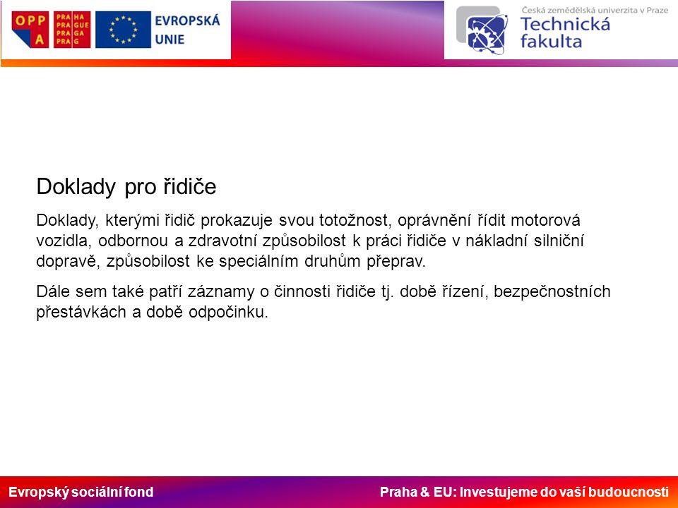 Evropský sociální fond Praha & EU: Investujeme do vaší budoucnosti Doklady pro řidiče Doklady, kterými řidič prokazuje svou totožnost, oprávnění řídit