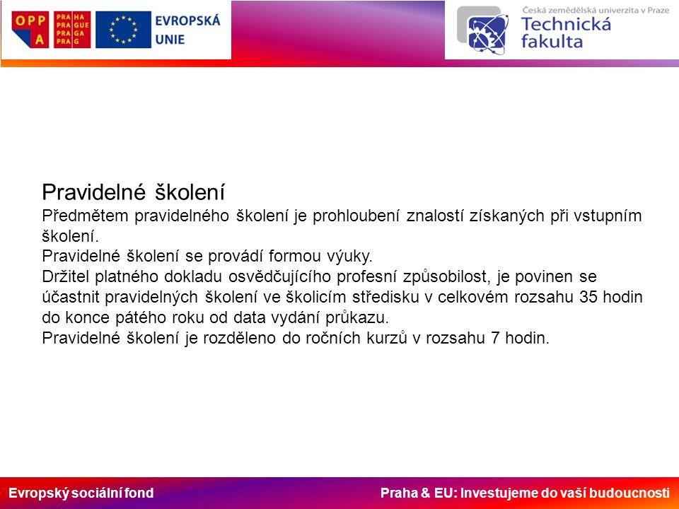 Evropský sociální fond Praha & EU: Investujeme do vaší budoucnosti Pravidelné školení Předmětem pravidelného školení je prohloubení znalostí získaných