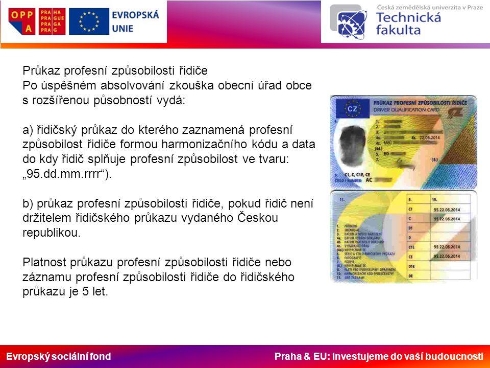 Evropský sociální fond Praha & EU: Investujeme do vaší budoucnosti Průkaz profesní způsobilosti řidiče Po úspěšném absolvování zkouška obecní úřad obc