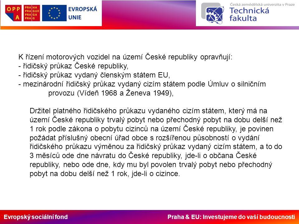 Evropský sociální fond Praha & EU: Investujeme do vaší budoucnosti Zdravotní způsobilost k řízení motorových vozidel a pravidelné prohlídky Pravidelným lékařským prohlídkám je povinen se podrobovat: a) řidič vozidla, který při plnění úkolů souvisejících s výkonem zvláštních povinností užívá zvláštního výstražného světla modré barvy případně doplněného o zvláštní zvukové výstražné znamení, b) řidič, který řídí motorové vozidlo v pracovněprávním vztahu a u něhož je řízení motorového vozidla druhem práce sjednaným v pracovní smlouvě, c) řidič, u kterého je řízení motorového vozidla předmětem samostatné výdělečné činnosti prováděné podle zvláštního právního předpisu d) držitel řidičského oprávnění pro skupinu C1, C1+E, C, C+E, D1, D1+E, D nebo D+E, pokud řídí motorové vozidlo zařazené do některé z těchto skupin vozidel, e) držitel osvědčení pro učitele řidičů pro výcvik v řízení motorových vozidel podle zvláštního právního předpisu.