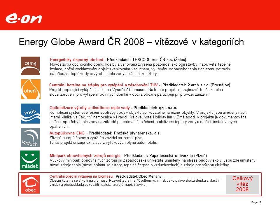 Energy Globe Award ČR 2008 – vítězové v kategoriích Centrální kotelna na štěpky pro vytápění a zásobování TUV - Předkladatel: 2 arch s.r.o.