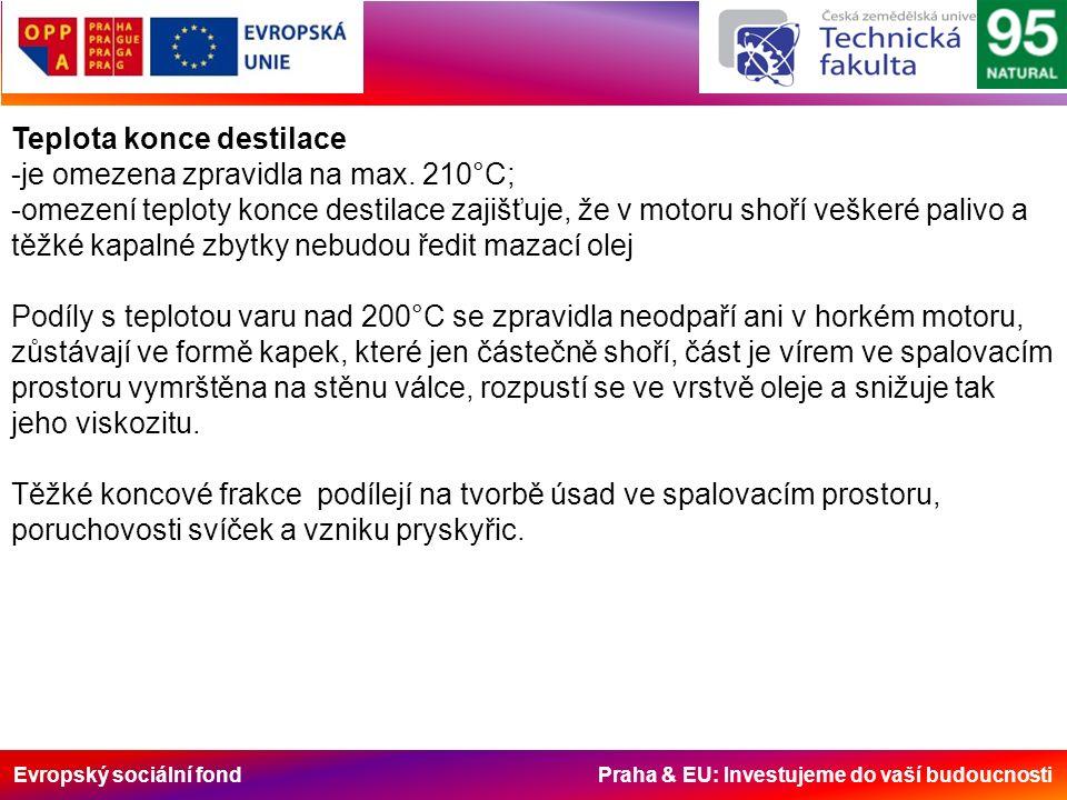 Evropský sociální fond Praha & EU: Investujeme do vaší budoucnosti Teplota konce destilace -je omezena zpravidla na max.