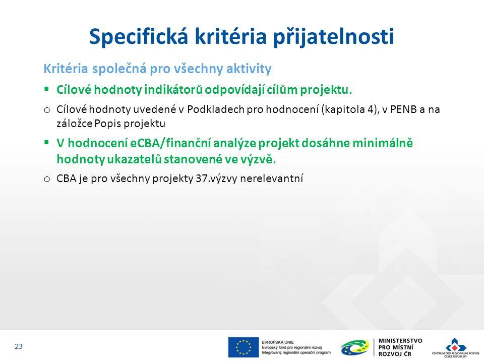 Kritéria společná pro všechny aktivity  Cílové hodnoty indikátorů odpovídají cílům projektu.