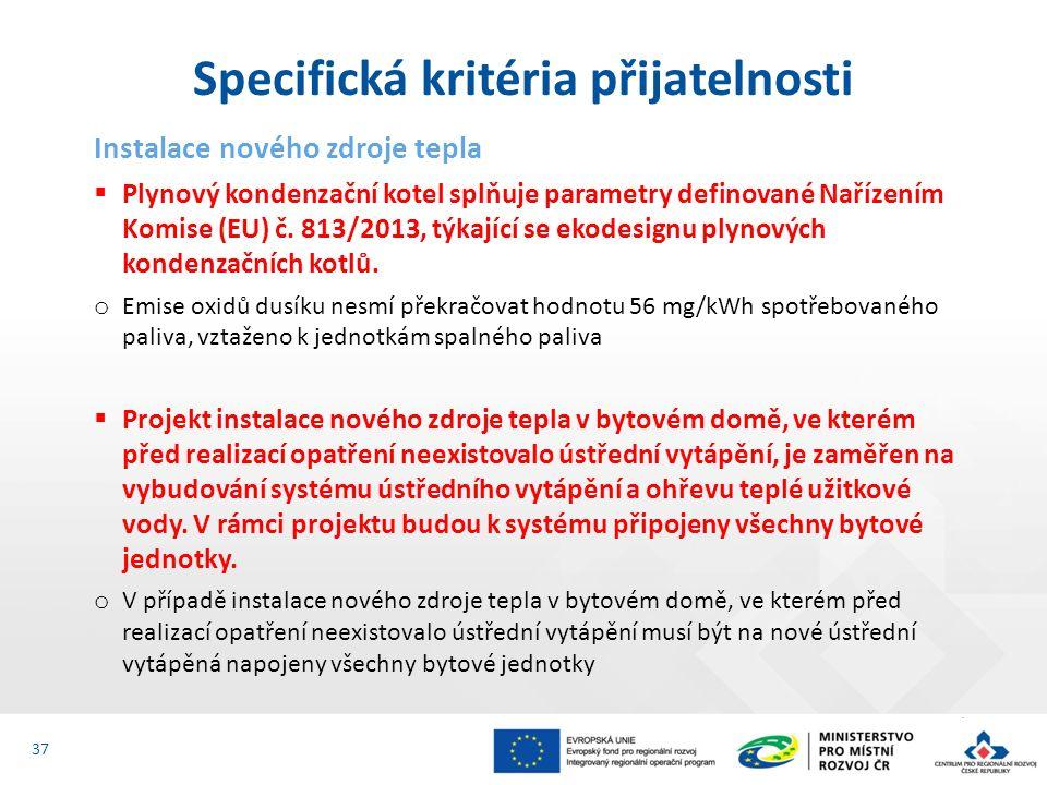 Instalace nového zdroje tepla  Plynový kondenzační kotel splňuje parametry definované Nařízením Komise (EU) č.