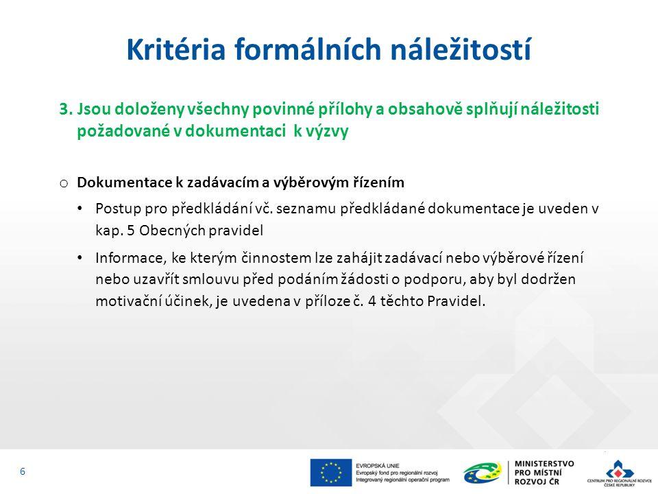 3. Jsou doloženy všechny povinné přílohy a obsahově splňují náležitosti požadované v dokumentaci k výzvy o Dokumentace k zadávacím a výběrovým řízením