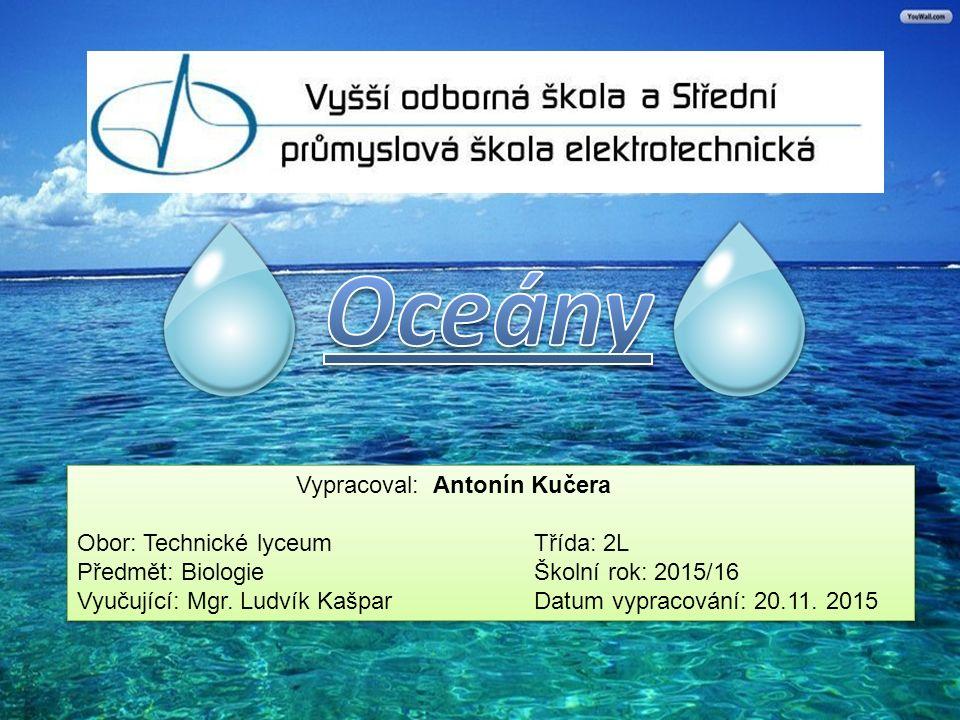 Vypracoval: Antonín Kučera Obor: Technické lyceum Třída: 2L Předmět: Biologie Školní rok: 2015/16 Vyučující: Mgr.