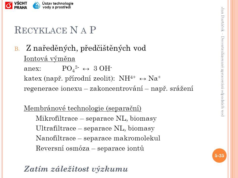 Jan Bartáček – Decentralizované zpracování odpadních vod Ústav technologie vody a prostředí R ECYKLACE N A P B.