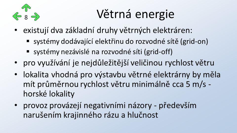existují dva základní druhy větrných elektráren:  systémy dodávající elektřinu do rozvodné sítě (grid-on)  systémy nezávislé na rozvodné síti (grid-