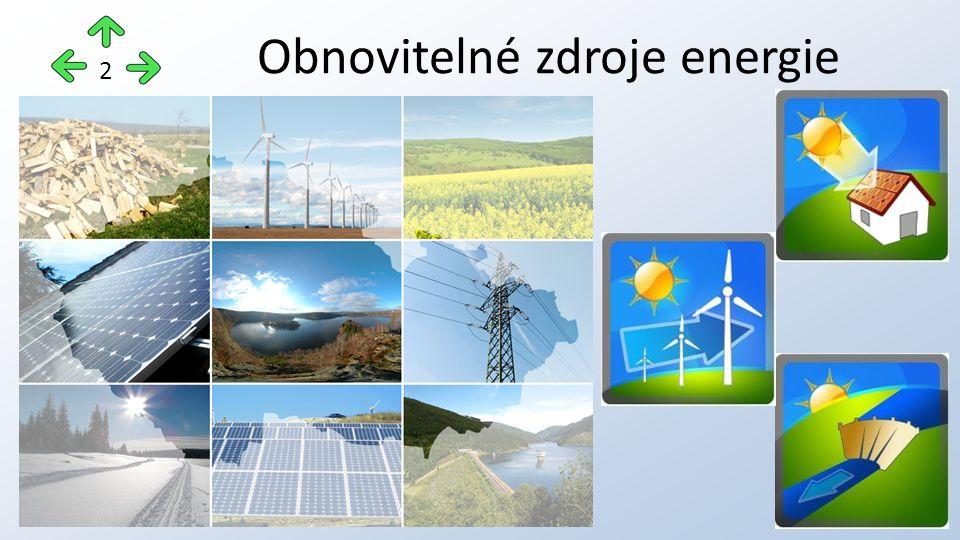 Patří mezi ně: – sluneční energie – větrná energie – vodní energie – biomasa – energii mořského přílivu nebo – geotermální energii (energie pocházející z nitra Země) Obnovitelné zdroje energie 3