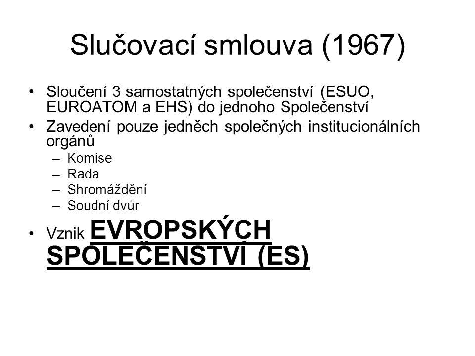 Slučovací smlouva (1967) Sloučení 3 samostatných společenství (ESUO, EUROATOM a EHS) do jednoho Společenství Zavedení pouze jedněch společných institu