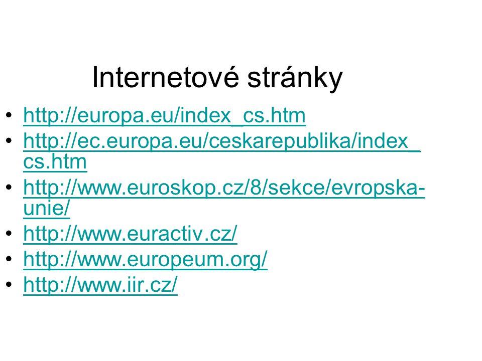 Internetové stránky http://europa.eu/index_cs.htm http://ec.europa.eu/ceskarepublika/index_ cs.htmhttp://ec.europa.eu/ceskarepublika/index_ cs.htm htt