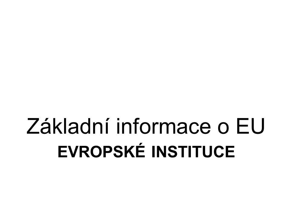EVROPSKÉ INSTITUCE Základní informace o EU