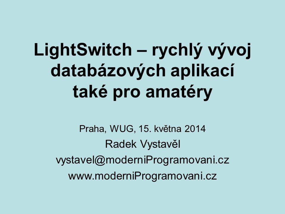 LightSwitch – rychlý vývoj databázových aplikací také pro amatéry Praha, WUG, 15.