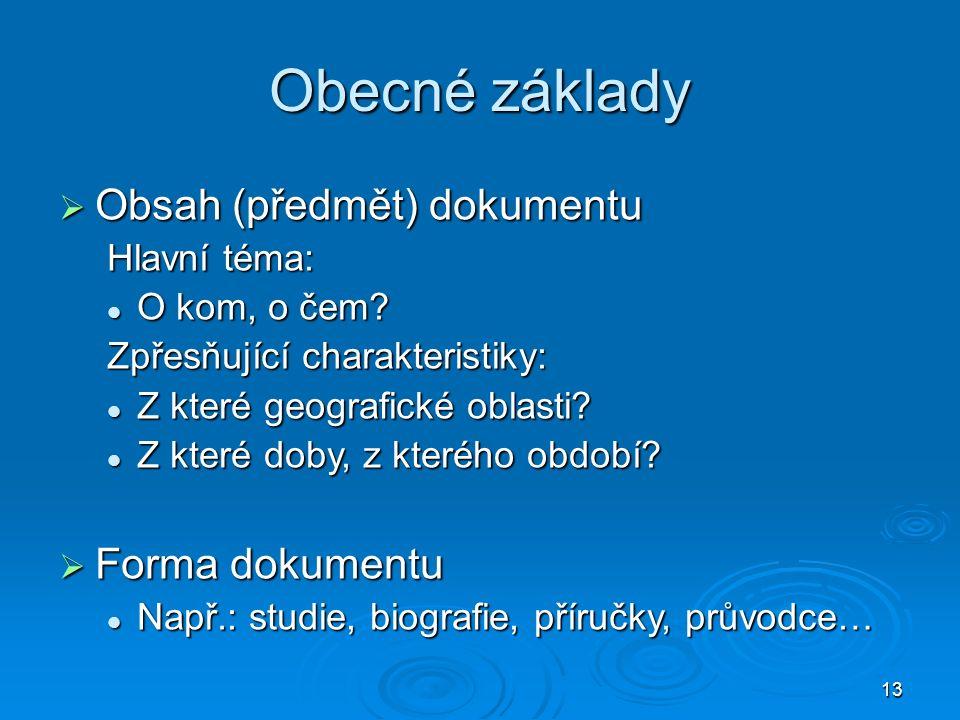 13 Obecné základy  Obsah (předmět) dokumentu Hlavní téma: O kom, o čem.