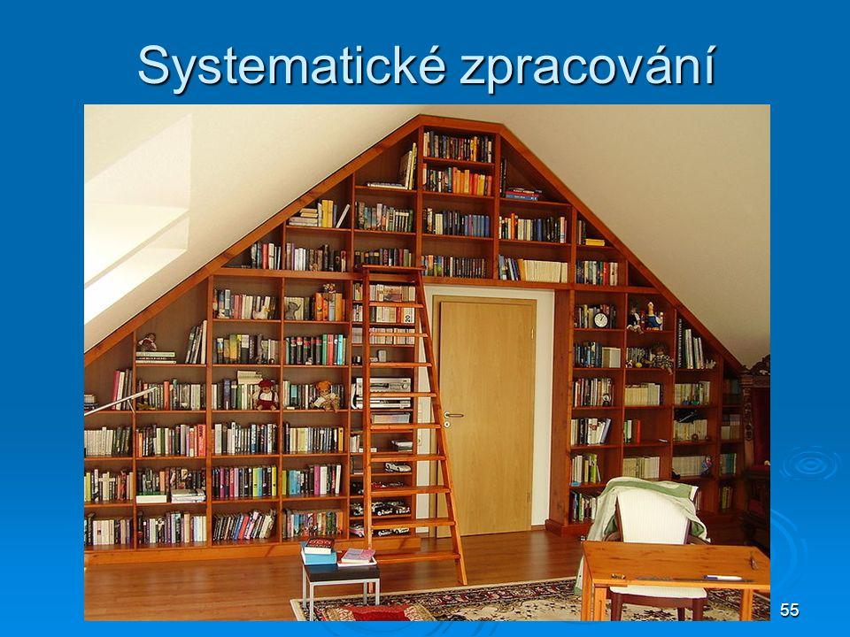 55 Systematické zpracování