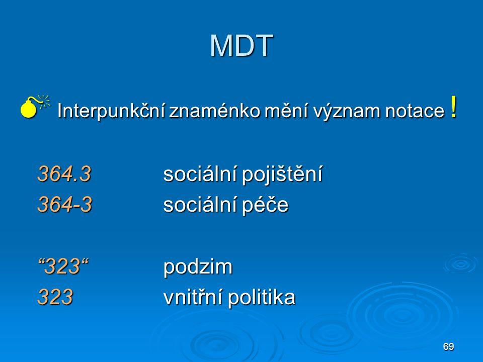 69 MDT  Interpunkční znaménko mění význam notace .