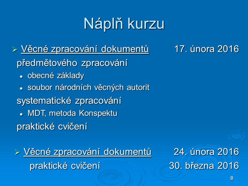 8 Náplň kurzu  Věcné zpracování dokumentů 17.