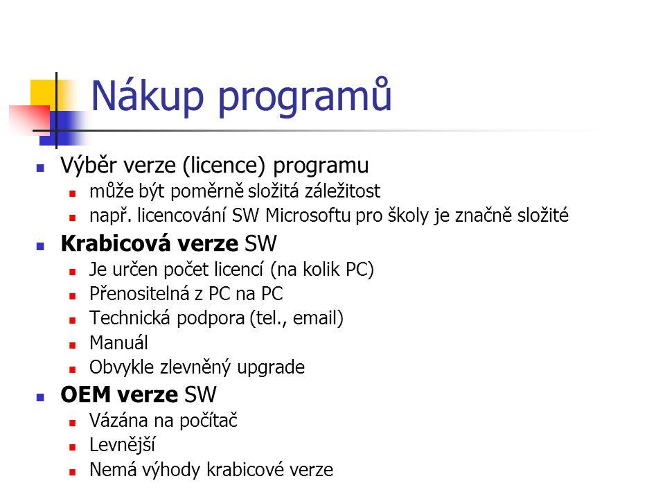 Nákup programů Výběr verze (licence) programu může být poměrně složitá záležitost např.
