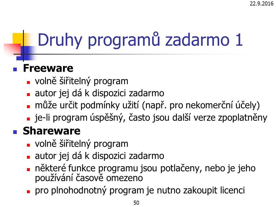 22.9.2016 50 Druhy programů zadarmo 1 Freeware volně šiřitelný program autor jej dá k dispozici zadarmo může určit podmínky užití (např.