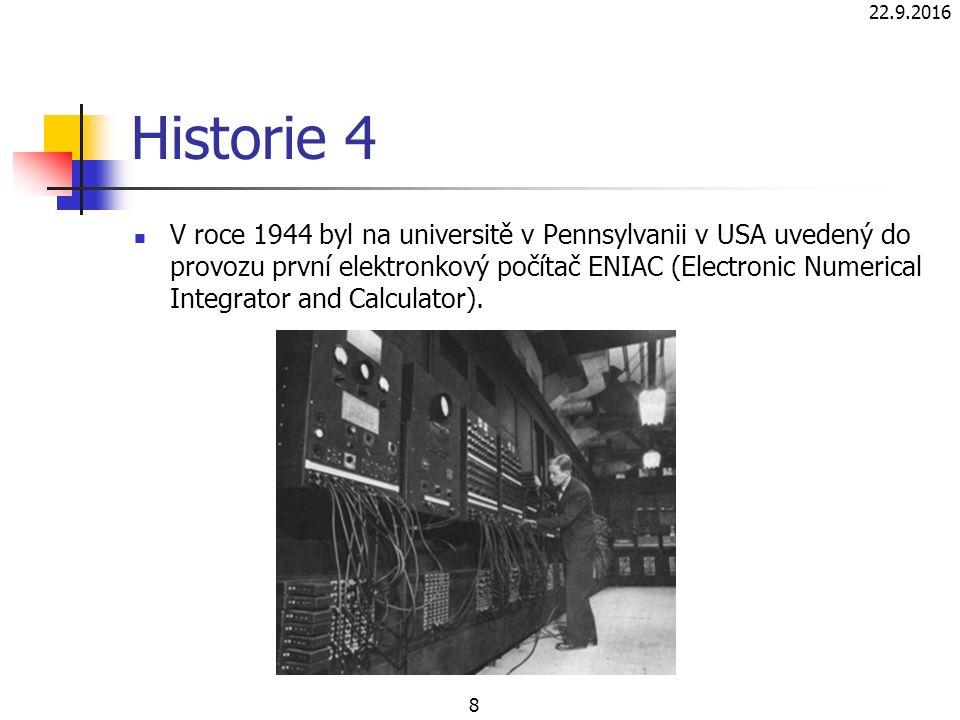 Historie 4 V roce 1944 byl na universitě v Pennsylvanii v USA uvedený do provozu první elektronkový počítač ENIAC (Electronic Numerical Integrator and Calculator).
