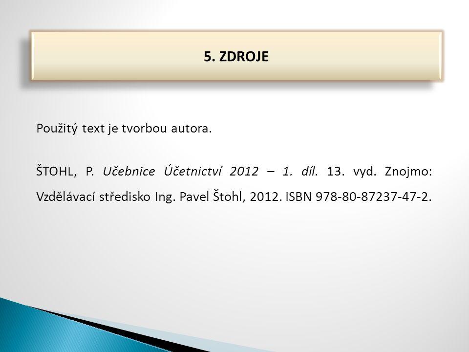 Použitý text je tvorbou autora. 5. ZDROJE ŠTOHL, P.