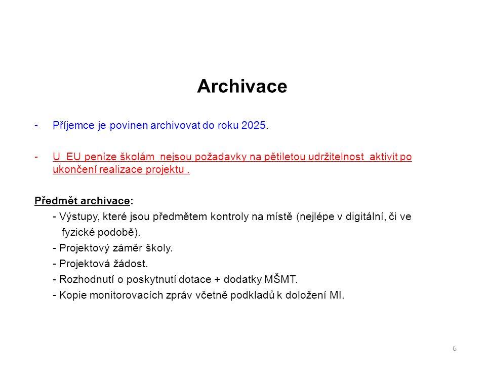Archivace  Příjemce je povinen archivovat do roku 2025.