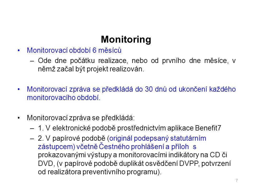 Monitoring Monitorovací období 6 měsíců –Ode dne počátku realizace, nebo od prvního dne měsíce, v němž začal být projekt realizován.