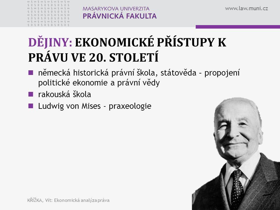 www.law.muni.cz DĚJINY: EKONOMICKÉ PŘÍSTUPY K PRÁVU VE 20.