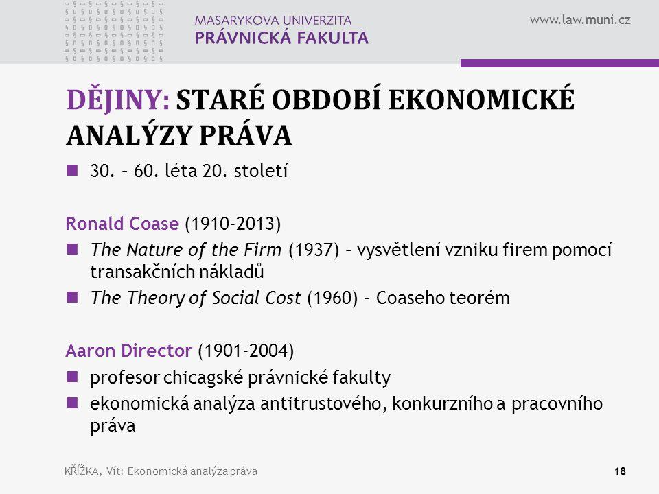 www.law.muni.cz DĚJINY: STARÉ OBDOBÍ EKONOMICKÉ ANALÝZY PRÁVA 30.