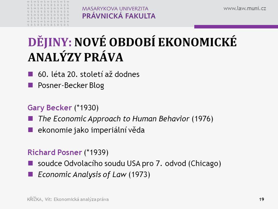 www.law.muni.cz DĚJINY: NOVÉ OBDOBÍ EKONOMICKÉ ANALÝZY PRÁVA 19 60.