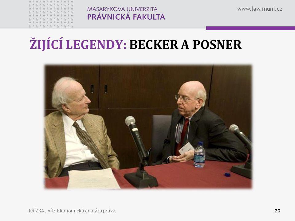 www.law.muni.cz ŽIJÍCÍ LEGENDY: BECKER A POSNER 20KŘÍŽKA, Vít: Ekonomická analýza práva