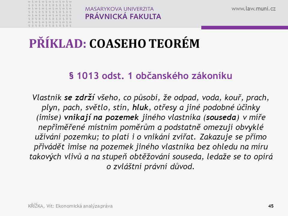 www.law.muni.cz PŘÍKLAD: COASEHO TEORÉM § 1013 odst.