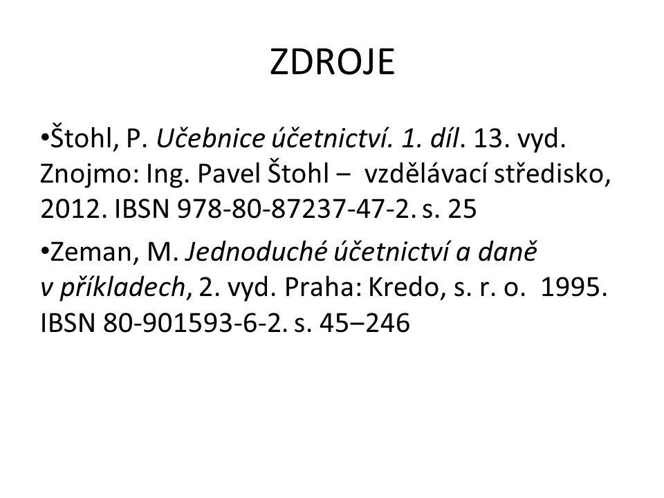 ZDROJE Štohl, P. Učebnice účetnictví. 1. díl. 13.