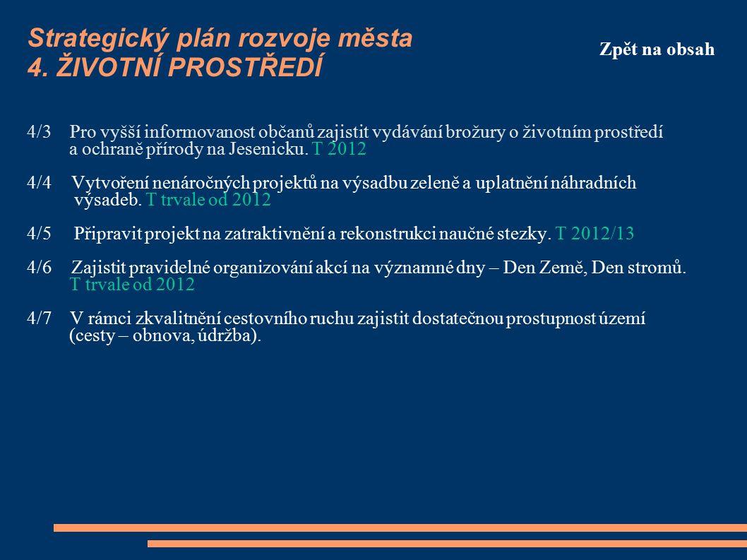 4/3 Pro vyšší informovanost občanů zajistit vydávání brožury o životním prostředí a ochraně přírody na Jesenicku.