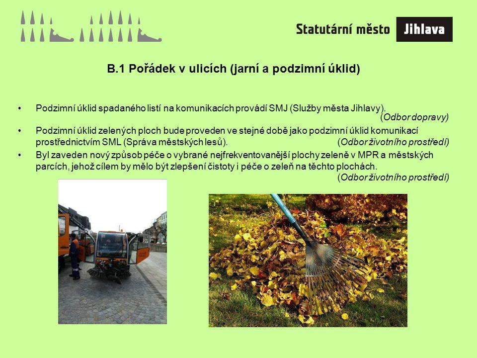 B.1 Pořádek v ulicích (jarní a podzimní úklid) Podzimní úklid spadaného listí na komunikacích provádí SMJ (Služby města Jihlavy).