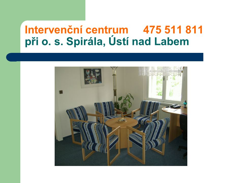 Intervenční centrum 475 511 811 při o. s. Spirála, Ústí nad Labem