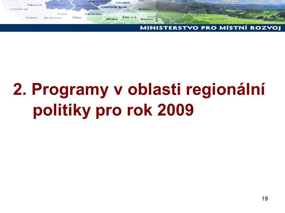 19 2. Programy v oblasti regionální politiky pro rok 2009