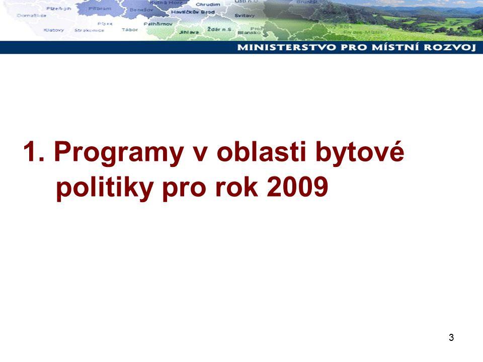 3 1. Programy v oblasti bytové politiky pro rok 2009