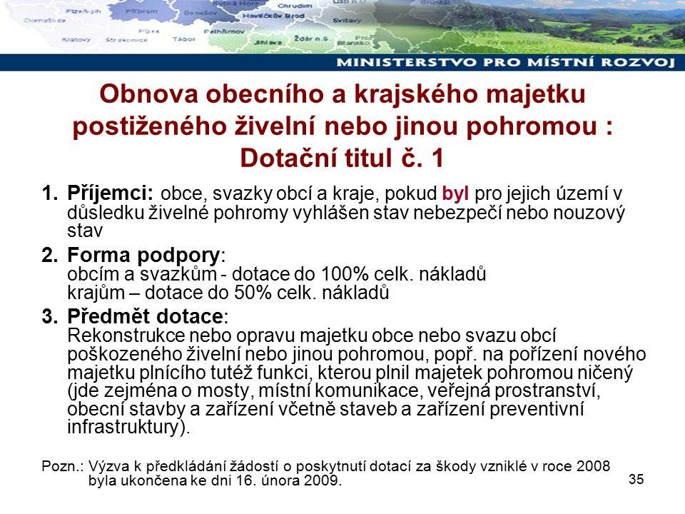 35 Obnova obecního a krajského majetku postiženého živelní nebo jinou pohromou : Dotační titul č.