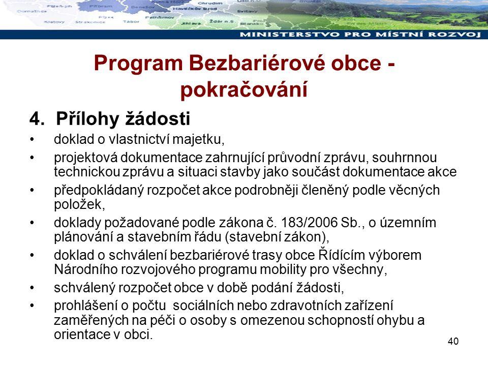 40 Program Bezbariérové obce - pokračování 4. Přílohy žádosti doklad o vlastnictví majetku, projektová dokumentace zahrnující průvodní zprávu, souhrnn