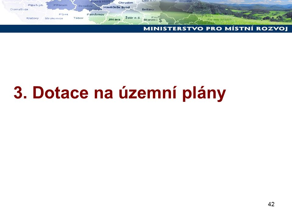 42 3. Dotace na územní plány