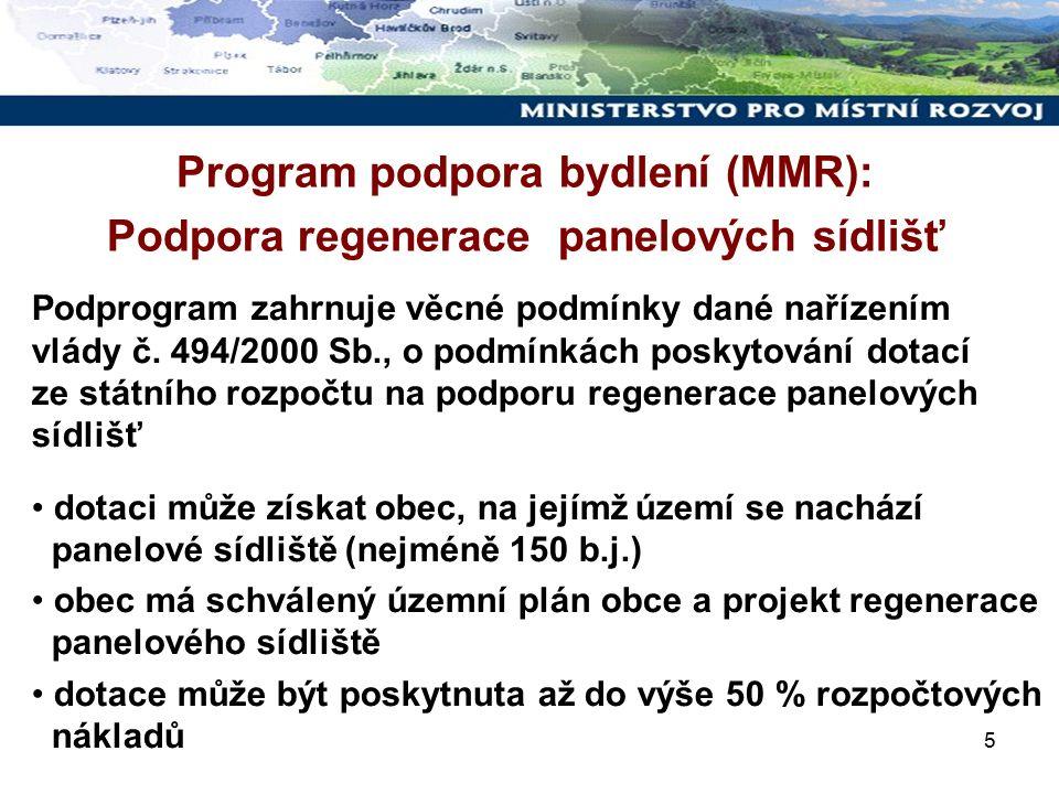 5 Podprogram zahrnuje věcné podmínky dané nařízením vlády č. 494/2000 Sb., o podmínkách poskytování dotací ze státního rozpočtu na podporu regenerace