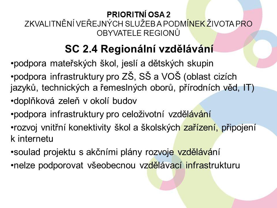SC 2.4 Regionální vzdělávání podpora mateřských škol, jeslí a dětských skupin podpora infrastruktury pro ZŠ, SŠ a VOŠ (oblast cizích jazyků, technický