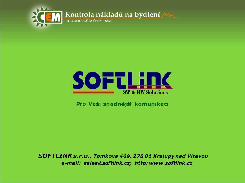 Pro Vaši snadnější komunikaci SOFTLINK s.r.o., Tomkova 409, 278 01 Kralupy nad Vltavou e-mail: sales@softlink.cz; http: www.softlink.cz