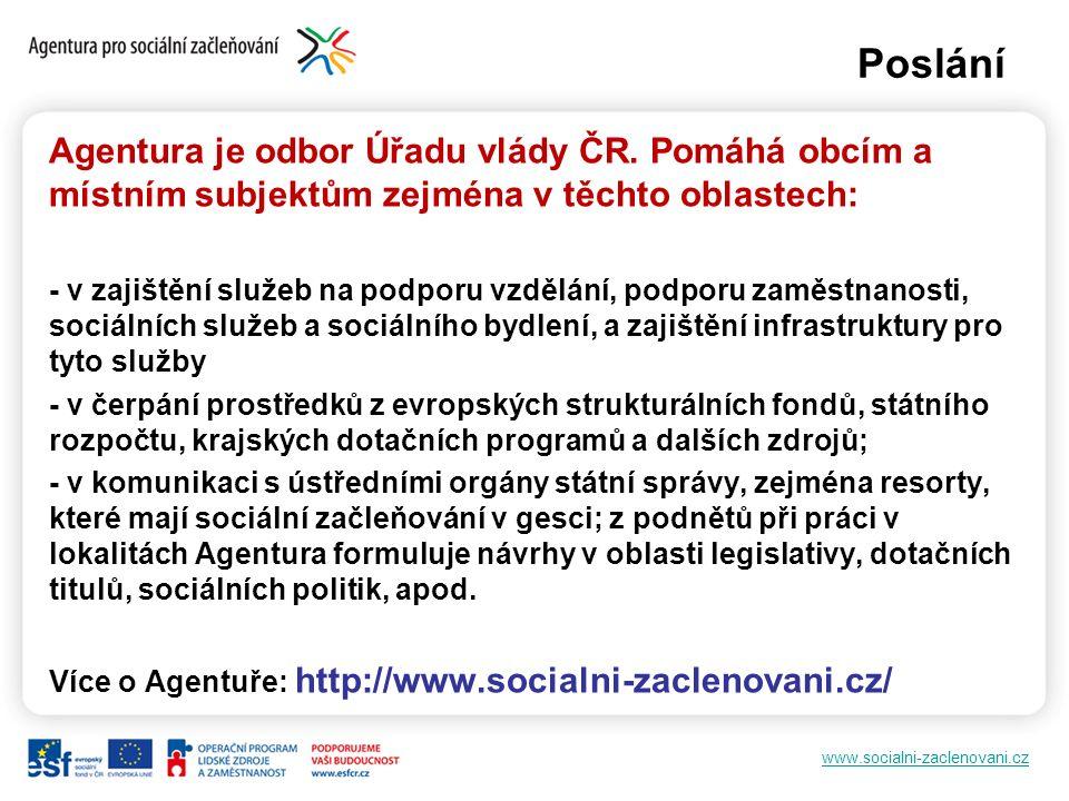 www.socialni-zaclenovani.cz Poslání Agentura je odbor Úřadu vlády ČR.