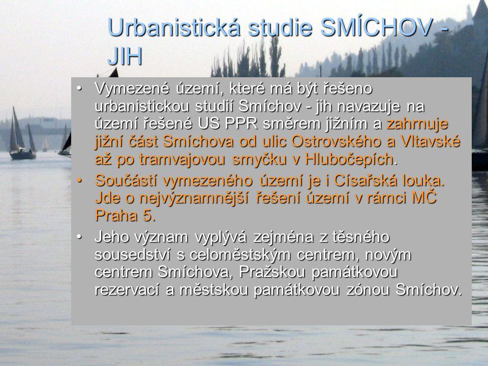 URBANISTICKÁ STUDIE PRAHA-SMÍCHOV-JIH URBANISTICKÁ STUDIE PRAHA-SMÍCHOV-JIH autor: Ing.arch.