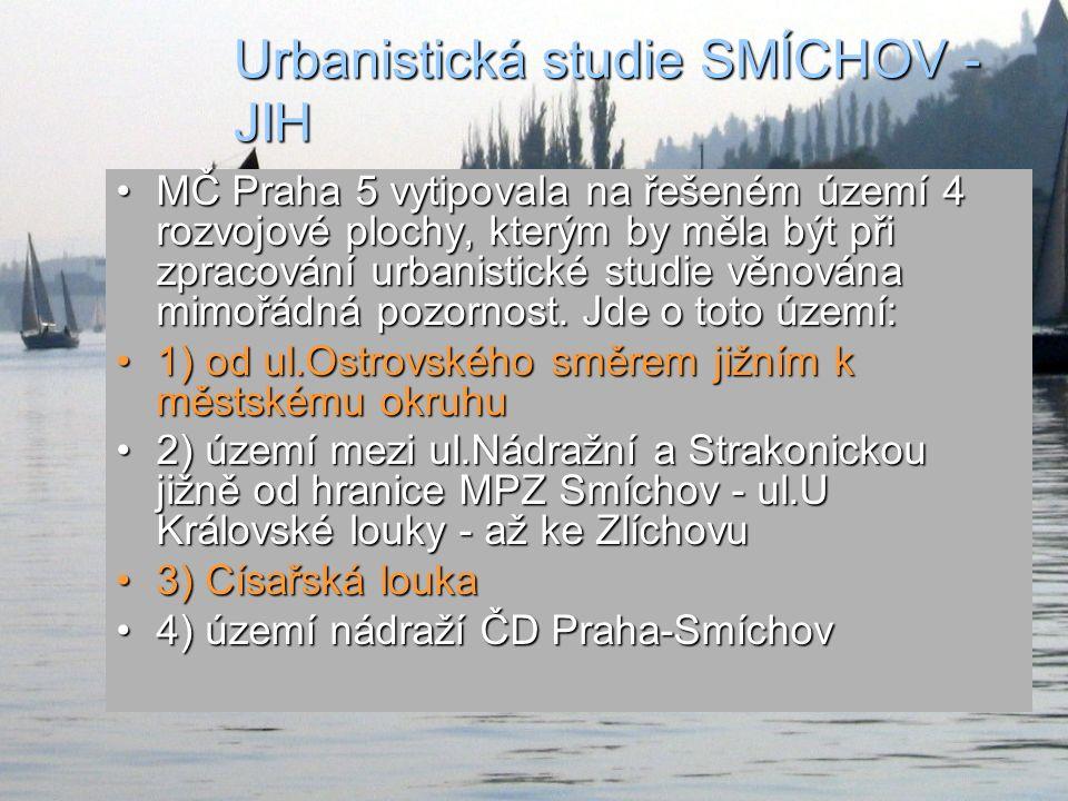 Urbanistická studie SMÍCHOV - JIH MČ Praha 5 vytipovala na řešeném území 4 rozvojové plochy, kterým by měla být při zpracování urbanistické studie věnována mimořádná pozornost.